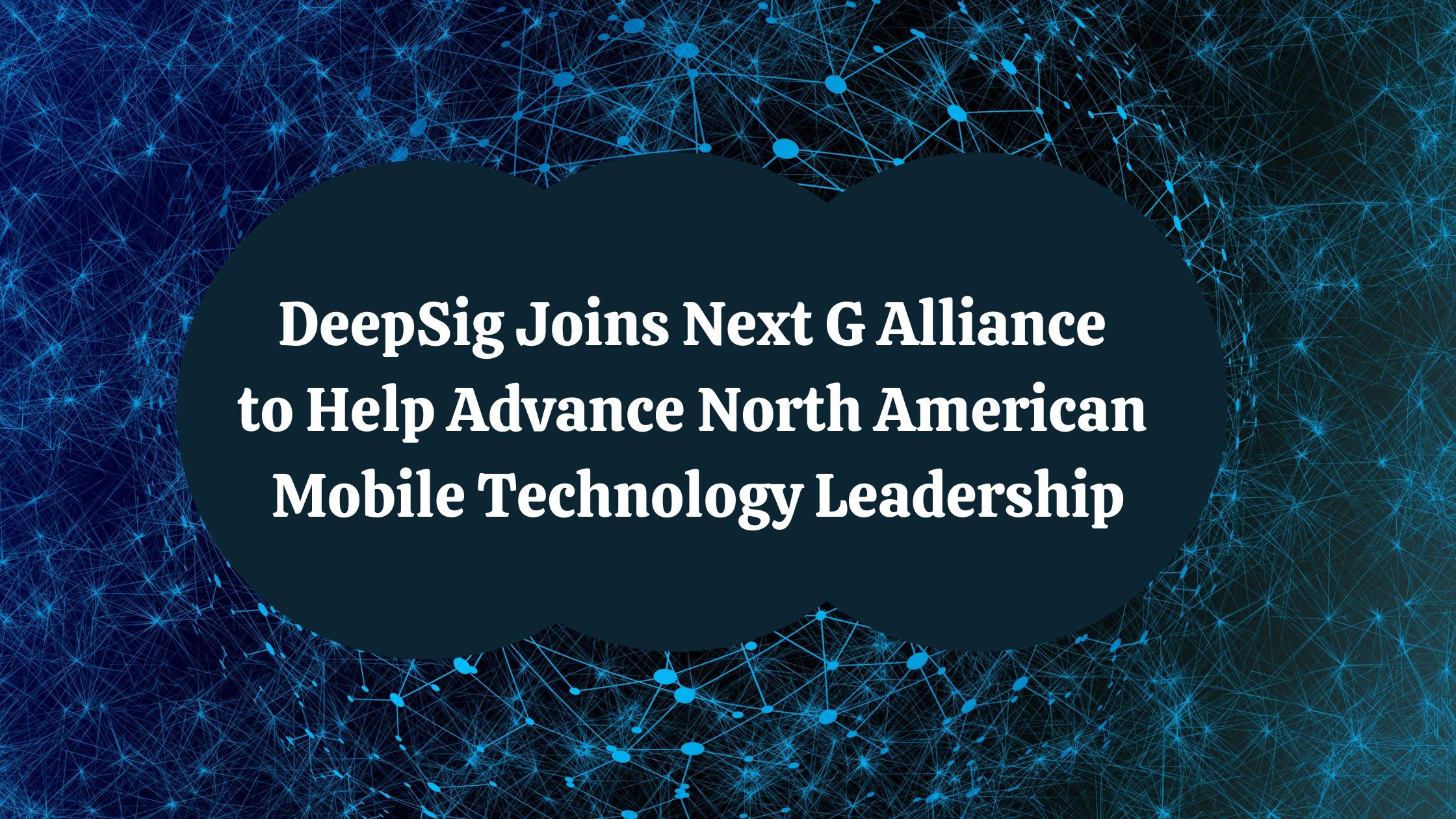 DeepSig Joins Next G Alliance